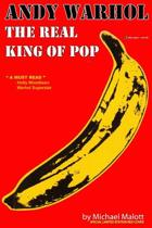 Andy Warhol, the Real King of Pop