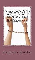 Time Tells Tales: Tale Three - Theresa's Tale