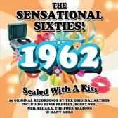 The Sensational Sixties! 1962: Sealed with a Kiss