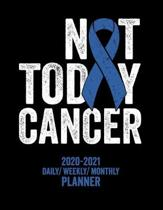 Not Today Colon Cancer: 2020 -2021 Daily/ Weekly/ Monthly Planner: 2-Year Personal Planner with Grid Calendar Blue Awareness Ribbon Appointmen
