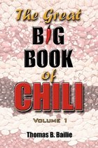 The Great Big Book of Chili Vol.1