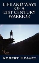 Life and Ways of A 21st Century Warrior
