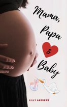 Mama, Papa & Baby