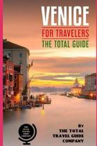 Venice for Travelers. the Total Guide