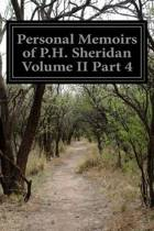 Personal Memoirs of P.H. Sheridan Volume II Part 4