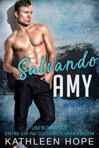 Salvando Amy: Um romance entre um pai solteiro e uma virgem