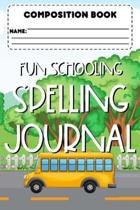 Composition Book Fun Schooling Spelling Journal: Handwriting Practice Activity Book, Trace Alphabets Workbook, Back To School Supplies, Primary Notebo