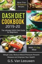 DASH Diet Cookbook 2019-20: The ultimate DASH Diet Guide for Beginners with 21-Day Meal. More than 120 delicious recipes for Lose Weight, Reduce B