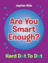Are You Smart Enough?