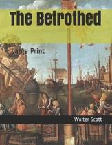 The Betrothed: Large Print