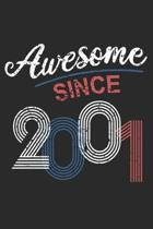 Awesome Since 2001: Blank Lined Journal, Happy 18th Birthday Notebook, Diary, Logbook, Perfect Gift For 18 Year Old Boys And Girls