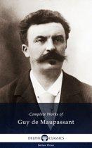 Complete Works of Guy de Maupassant (Delphi Classics)