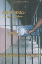 Mémoires et états d'âme d'un gardien de prison