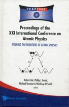 Pushing The Frontiers Of Atomic Physics - Proceedings Of The Xxi International Conference On Atomic Physics