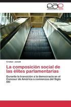 La Composicion Social de Las Elites Parlamentarias