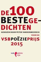 De 100 beste gedichten gekozen door Peter Vandermeersch voor de VSB Poezieprijs 2015