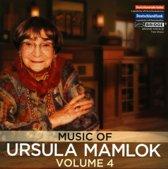 Music of Ursula Mamlok, Vol. 4