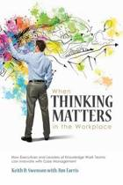 When Thinking Matters in the Workplace