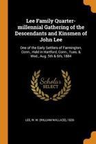 Lee Family Quarter-Millennial Gathering of the Descendants and Kinsmen of John Lee