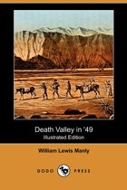 Death Valley in '49 (Illustrated Edition) (Dodo Press)