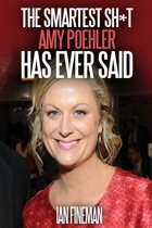 The Smartest Sh*t Amy Poehler Has Ever Said