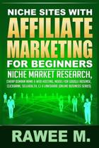 Niche Sites with Affiliate Marketing for Beginners