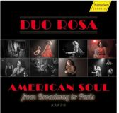 Duo Rosa: American Soul.From Broadway To Paris
