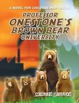 Professor Onestone's Brown Bear University