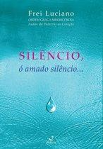 Silêncio, o amado silêncio ...