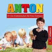 Anton, 10: Ein Erdmännchen für Frau Erdmann (Ungekürzt)