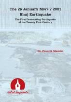 The 26 January Mw7.7 2001 Bhuj Earthquake
