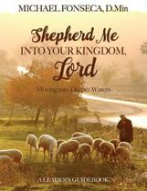 Shepherd Me Into Your Kingdom, Lord - Leader Guide