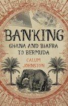 Banking - Ghana and Biafra to Bermuda