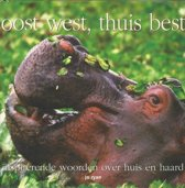 OOST WEST ,THUIS BEST
