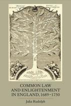 Common Law and Enlightenment in England, 1689-1750
