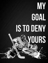 My Goal Is to Deny Yours