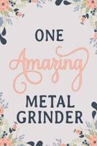One Amazing Metal Grinder