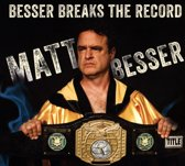 Besser Breaks The Record
