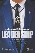 An Inspired & Connected Leadership, Volume One