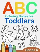 ABC Coloring Books for Toddlers Series 6: A to Z coloring sheets, JUMBO Alphabet coloring pages for Preschoolers, ABC Coloring Sheets for kids ages 2-