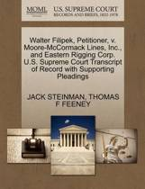 Walter Filipek, Petitioner, V. Moore-McCormack Lines, Inc., and Eastern Rigging Corp. U.S. Supreme Court Transcript of Record with Supporting Pleadings