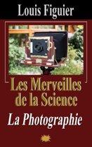 Les Merveilles de la science/La Photographie