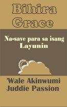 Bihira Grace Na-save para sa isang Layunin