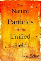 The Nature of Particles in the Unified Field
