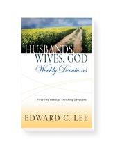 Husbands, Wives, God: Weekly Devotions: 52 Weeks of Enriching Devotions