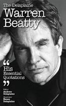 The Delaplaine Warren Beatty - His Essential Quotations