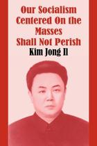 Our Socialism Centered on the Masses Shall Not Perish