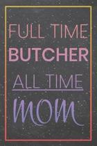 Full Time Butcher All Time Mom