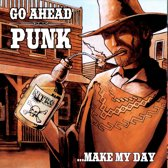 Go Ahead Punk ...make My Day