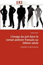 L''image Du Juif Dans Le Roman Policier Fran�ais Au 20�me Si�cle